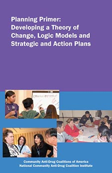 Planning Primer: Developing a Theory of Change, Logic Models and Strategic and Action Plans
